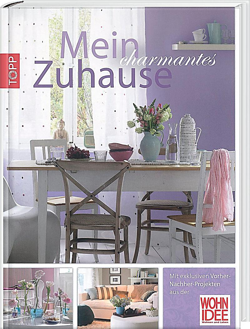 mein charmantes zuhause buch bei online bestellen. Black Bedroom Furniture Sets. Home Design Ideas