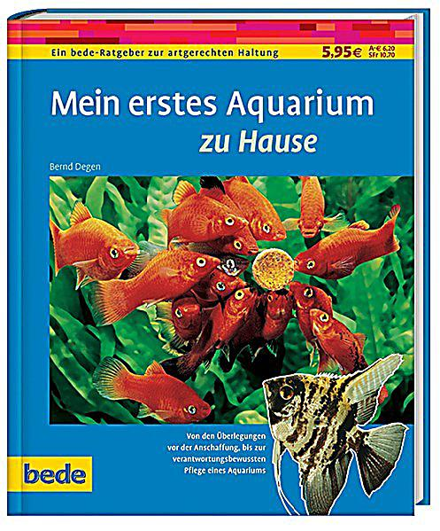 mein erstes aquarium zu hause buch bei bestellen. Black Bedroom Furniture Sets. Home Design Ideas