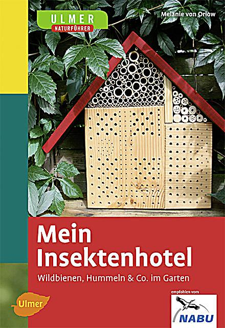 mein insektenhotel buch von melanie von orlow portofrei. Black Bedroom Furniture Sets. Home Design Ideas