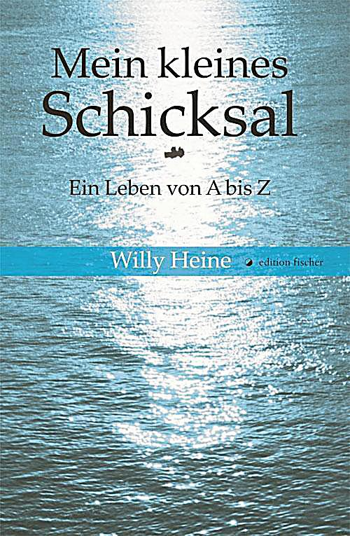 mein kleines schicksal buch von willy heine portofrei bestellen. Black Bedroom Furniture Sets. Home Design Ideas