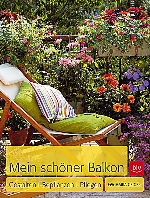 mein sch ner balkon buch jetzt bei online bestellen. Black Bedroom Furniture Sets. Home Design Ideas