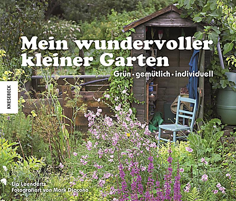 mein wundervoller kleiner garten buch portofrei bei. Black Bedroom Furniture Sets. Home Design Ideas