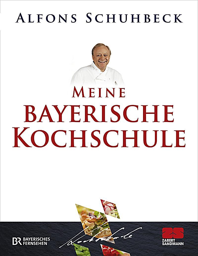 Best Schuhbeck Meine Bayerische Küche Gallery - Die schönsten ...