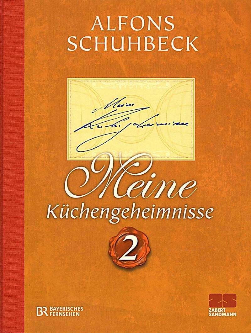 Meine Küchengeheimnisse 2 Buch bei Weltbild.de online bestellen