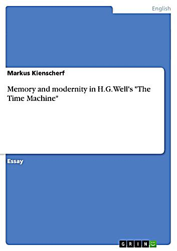 a critical analysis of the time machine by h g wells Given it to him--a long time it seemed ago  literature network » hg wells » the beautiful suit  the time machine the war in the air.