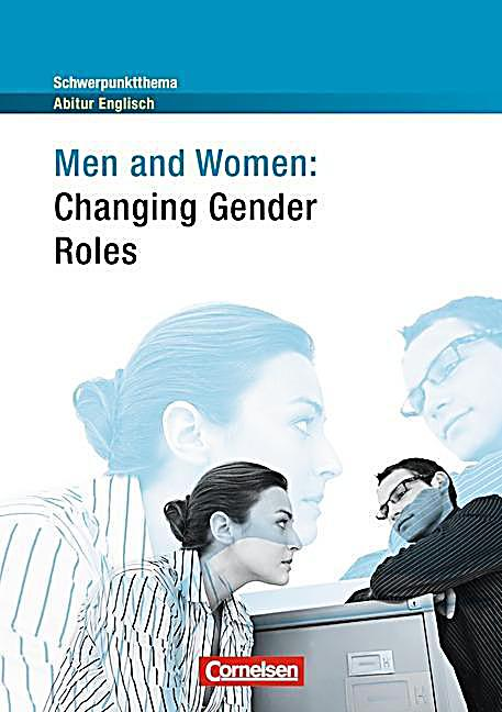 changing gender roles of men and How changing sex roles have affected the family unit in the roles develop and change changes in women's roles men had to adjust to having women.
