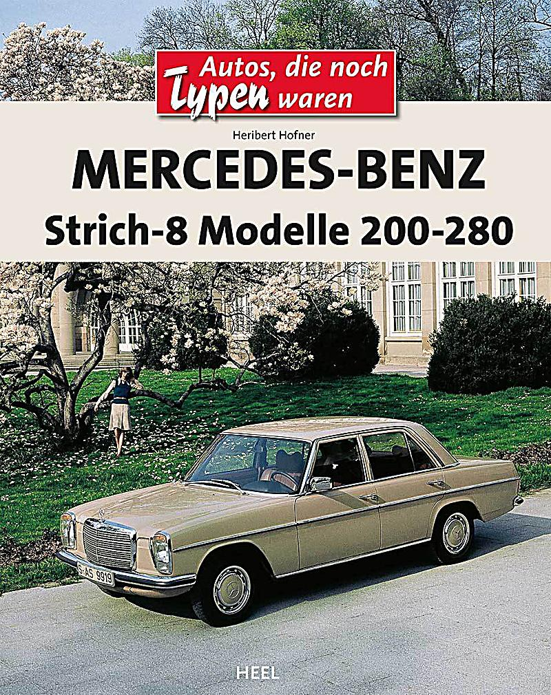 Mercedes benz strich 8 modelle 200 280 buch portofrei for Mercedes benz modelle