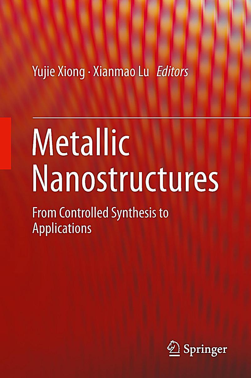metallic nanostructures buch portofrei bei bestellen. Black Bedroom Furniture Sets. Home Design Ideas