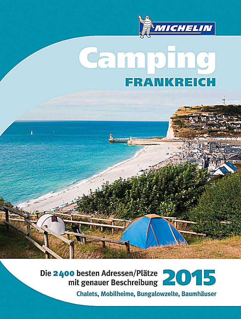 michelin camping frankreich 2015 buch portofrei bei. Black Bedroom Furniture Sets. Home Design Ideas