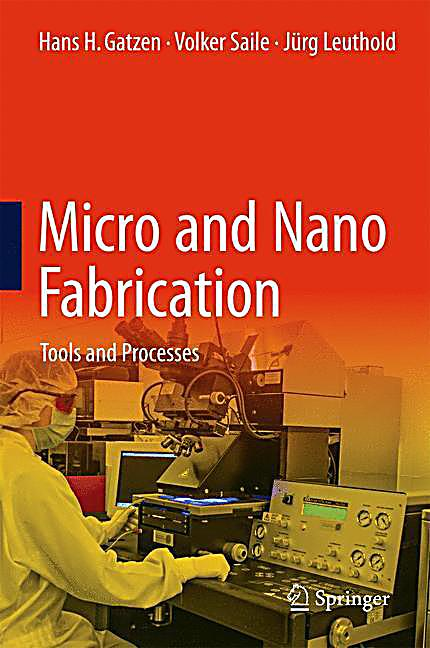 nano fabrication The spm-based nanofabrication involves two basic technologies: scanning  tunneling microscopy and atomic force microscopy major techniques related to.
