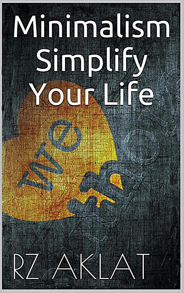 Minimalism simplify your life ebook jetzt bei for Minimalist werden