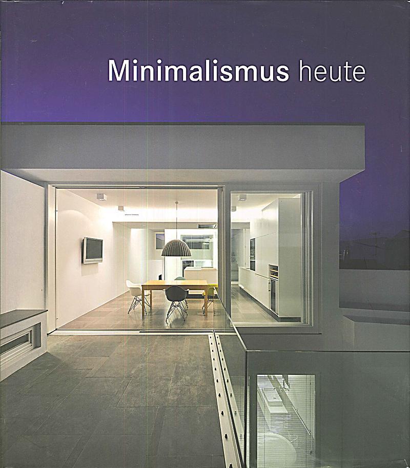 Minimalismus heute buch online bestellen for Was ist minimalismus