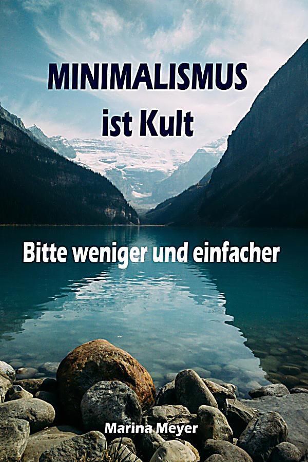 Minimalismus ist kult bitte weniger und einfacher ebook for Minimalismus als lebensstil