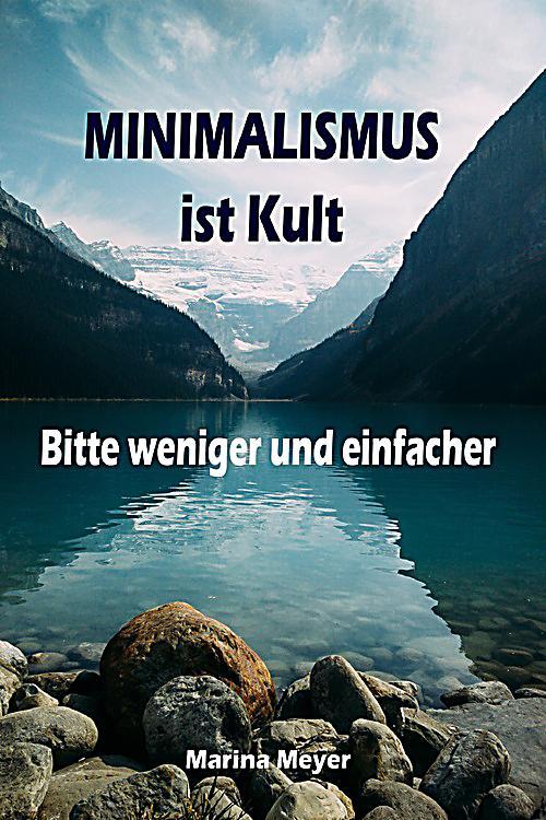 Minimalismus ist kult bitte weniger und einfacher ebook for Minimalismus buch