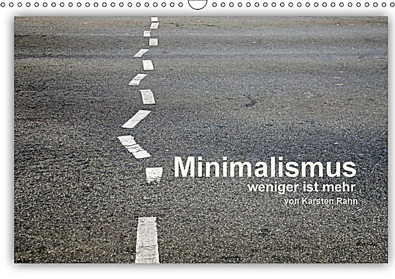 Minimalismus weniger ist mehr wandkalender 2018 din a3 for Minimalismus weniger besitzen mehr leben