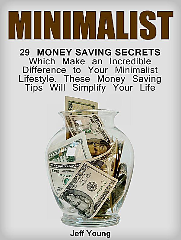 Minimalist 29 money saving secrets which make an for Minimalist living money