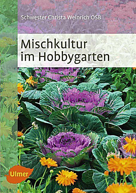 mischkultur im hobbygarten buch portofrei bei. Black Bedroom Furniture Sets. Home Design Ideas