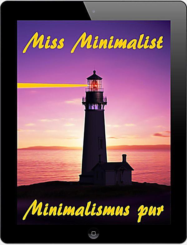 Miss minimalist ebook jetzt bei als download for Minimalist werden