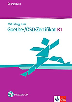 Mit Erfolg zum Goethe- ÖSD-Zertifikat B1, m. Audio-CD