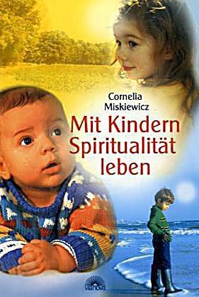 Mit kindern spiritualit t leben buch portofrei bei for Minimalistisch leben mit kindern