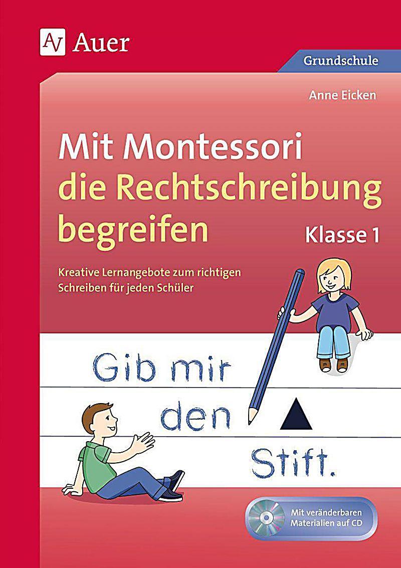 Mit Montessori die Rechtschreibung begreifen, Klasse 1, m. CD-ROM ...