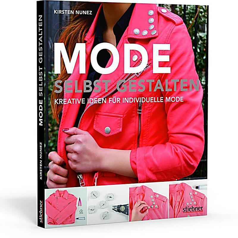 mode selbst gestalten buch von kirsten nunez portofrei. Black Bedroom Furniture Sets. Home Design Ideas