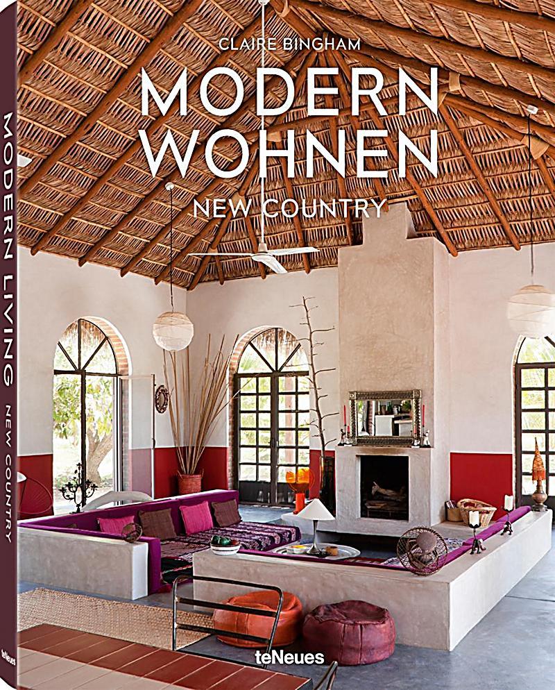 modern wohnen new country deutsche ausgabe buch. Black Bedroom Furniture Sets. Home Design Ideas