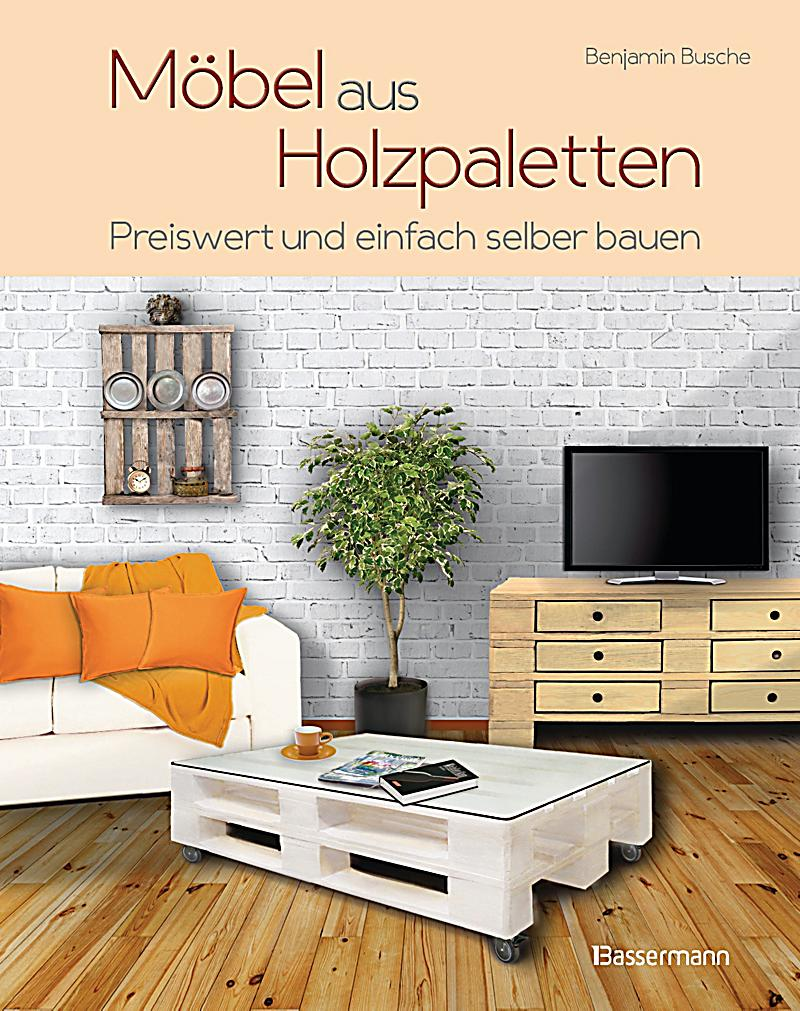 m bel aus holzpaletten buch portofrei bei bestellen. Black Bedroom Furniture Sets. Home Design Ideas