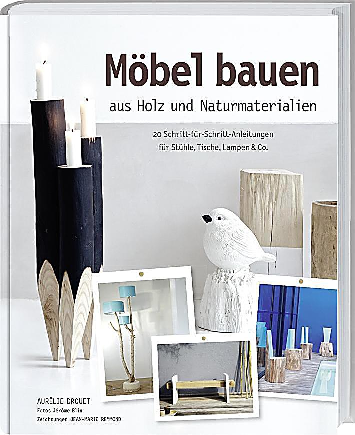 m bel bauen aus holz und naturmaterialien buch. Black Bedroom Furniture Sets. Home Design Ideas
