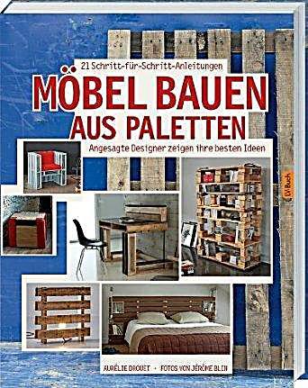 m bel bauen aus paletten buch portofrei bei. Black Bedroom Furniture Sets. Home Design Ideas
