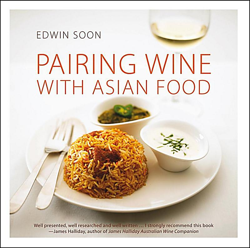 Monsoon books pte ltd pairing wine with asian food for Asian cuisine books