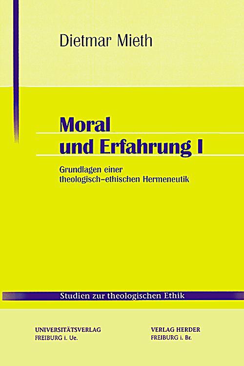 Moral und erfahrung bd 1 grundlagen einer theologisch for Dietmar mieth