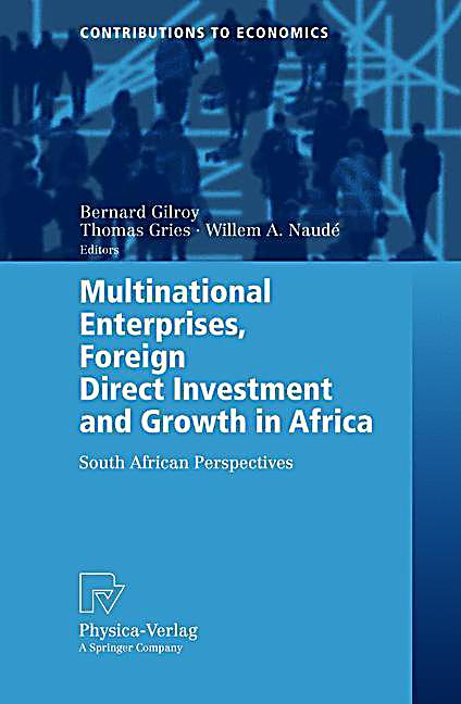 multinational corporations and foreign direct investment Nation-states and the multinational corporation: a political economy of foreign direct investment what makes a country attractive to foreign investors to what extent do conditions of governance and politics matter.