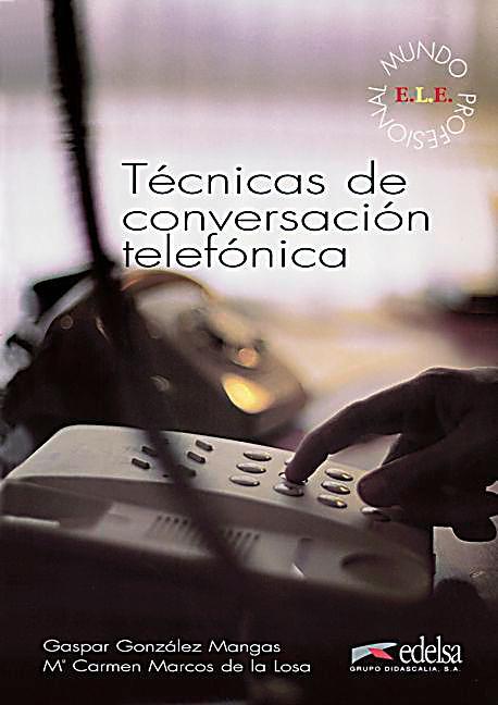 mundo profesional tecnicas de conversacion telefonica arbeitsbuch mit schl ssel buch. Black Bedroom Furniture Sets. Home Design Ideas