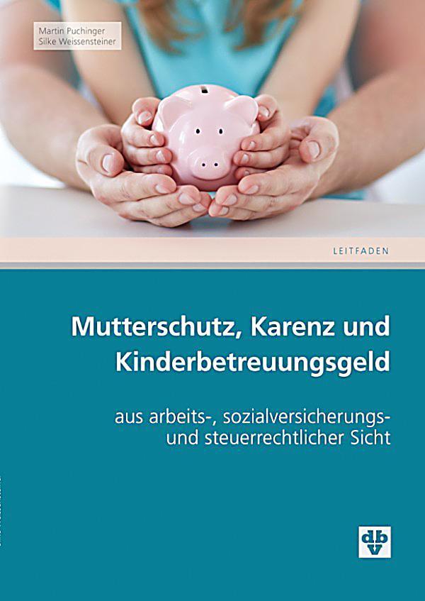 mutterschutz karenz kinderbetreuungsgeld ausgabe sterreich ebook. Black Bedroom Furniture Sets. Home Design Ideas
