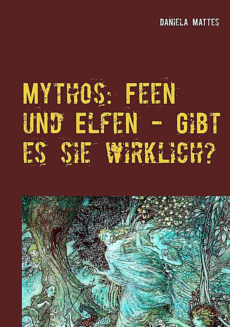 Mythos: Feen und Elfen - Gibt es sie wirklich? ebook
