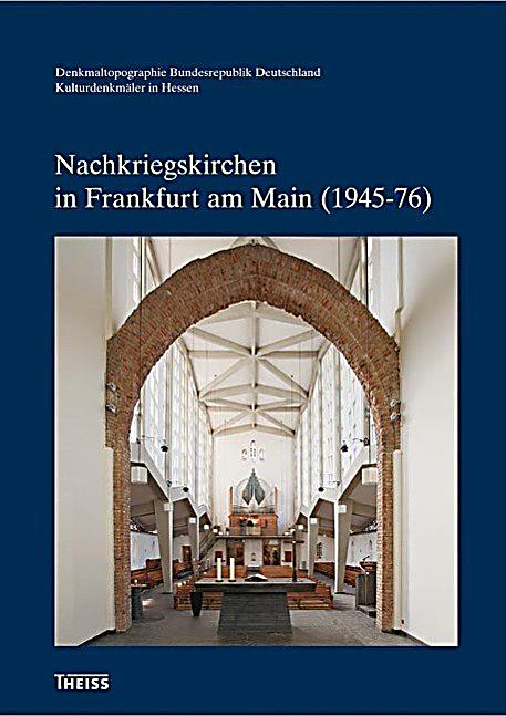 nachkriegskirchen in frankfurt am main 1945 76 buch portofrei. Black Bedroom Furniture Sets. Home Design Ideas