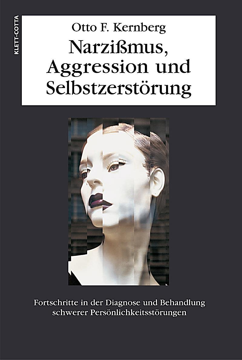 Narzißmus, Aggression und Selbstzerstörung Buch portofrei