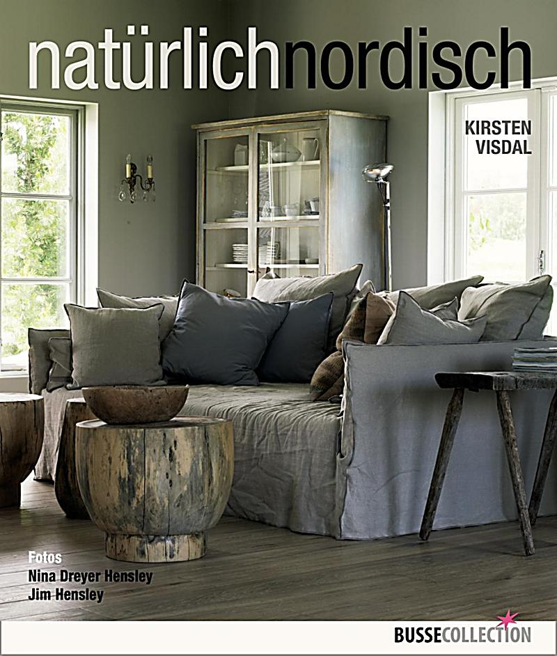 nat rlich nordisch buch von kirsten visdal portofrei. Black Bedroom Furniture Sets. Home Design Ideas