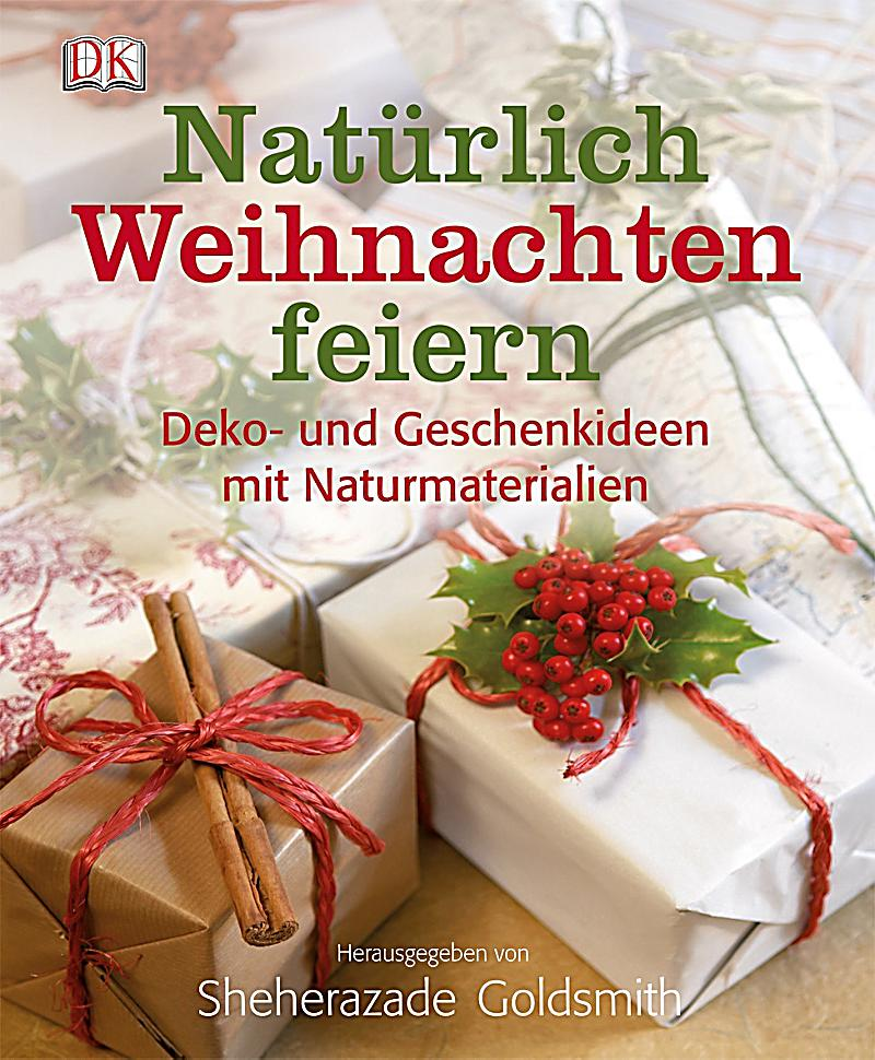 nat rlich weihnachten feiern buch portofrei bei. Black Bedroom Furniture Sets. Home Design Ideas