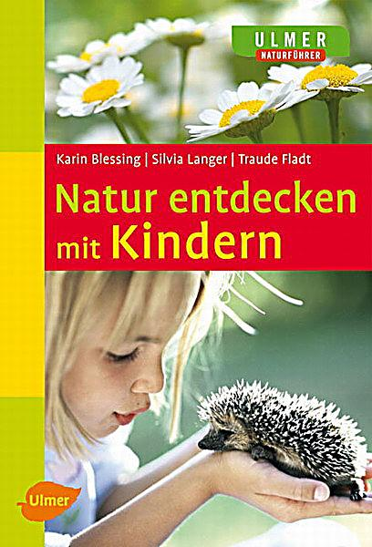 natur entdecken mit kindern buch portofrei bei. Black Bedroom Furniture Sets. Home Design Ideas