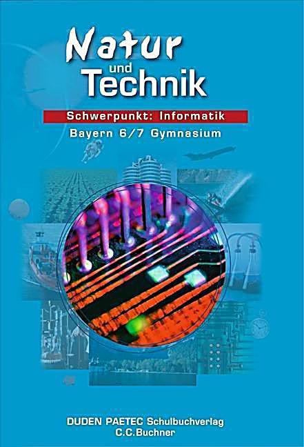 natur und technik schwerpunkt informatik gymnasium bayern klasse 6 7 lehrbuch buch. Black Bedroom Furniture Sets. Home Design Ideas