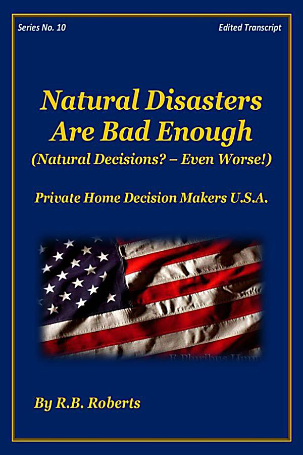 natural disaster and the decisions that The usage of disaster management information systems (dmis)  one of its major decisions in 2000 has been to set up a national natural disaster knowledge network.