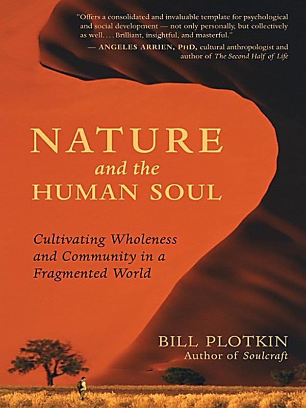 Nature And The Human Soul By Bill Plotkin Pdf