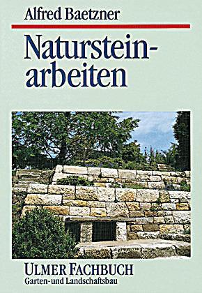 Natursteinarbeiten im Gartenbau und Landschaftsbau, Alfred Baetzner