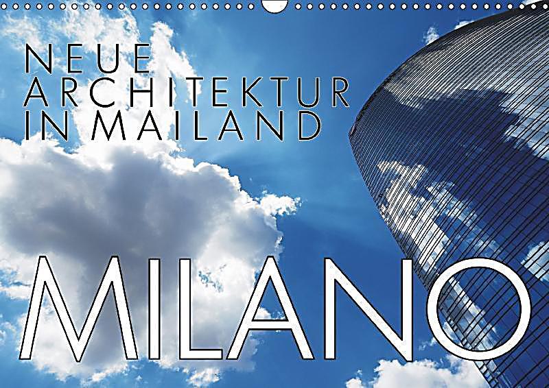 Neue architektur in mailand wandkalender 2018 din a3 quer - Neue architektur ...