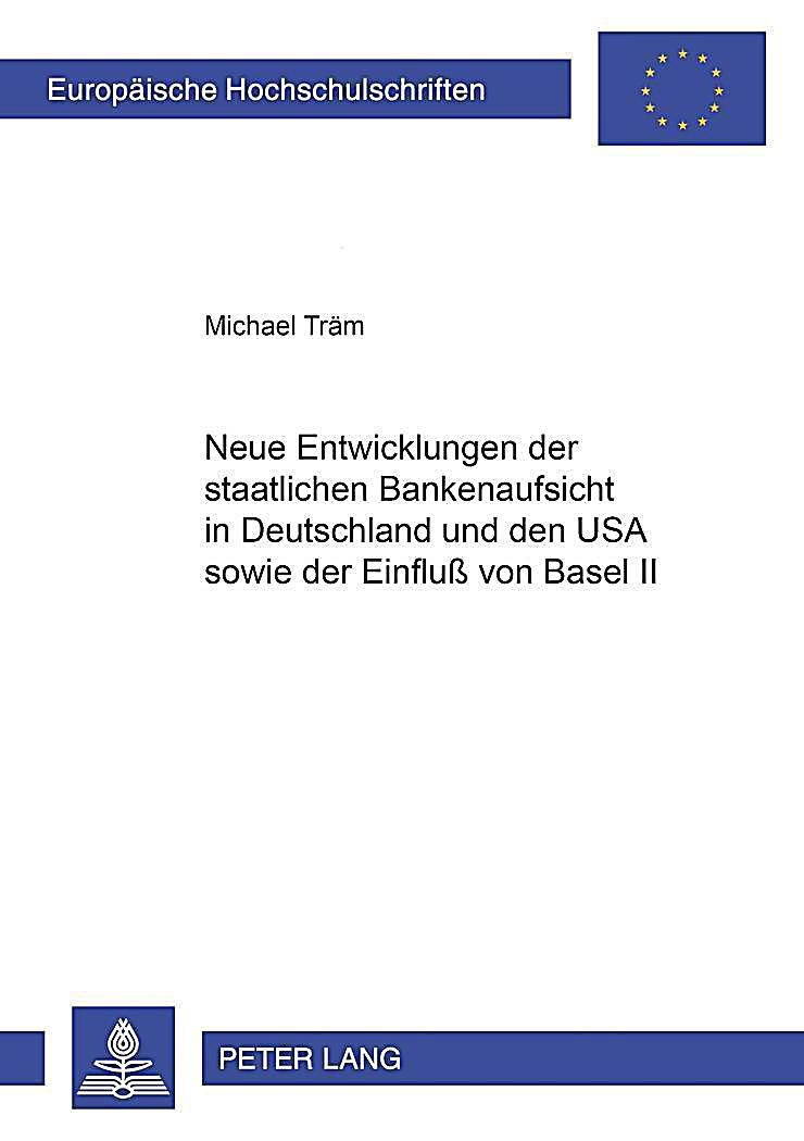 neue entwicklungen der staatlichen bankenaufsicht in deutschland und den usa sowie der einflu. Black Bedroom Furniture Sets. Home Design Ideas