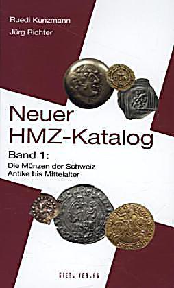 neuer hmz katalog bd 1 die m nzen der schweiz antike bis