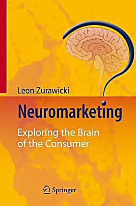Neuromarketing exploring the brain of the consumer