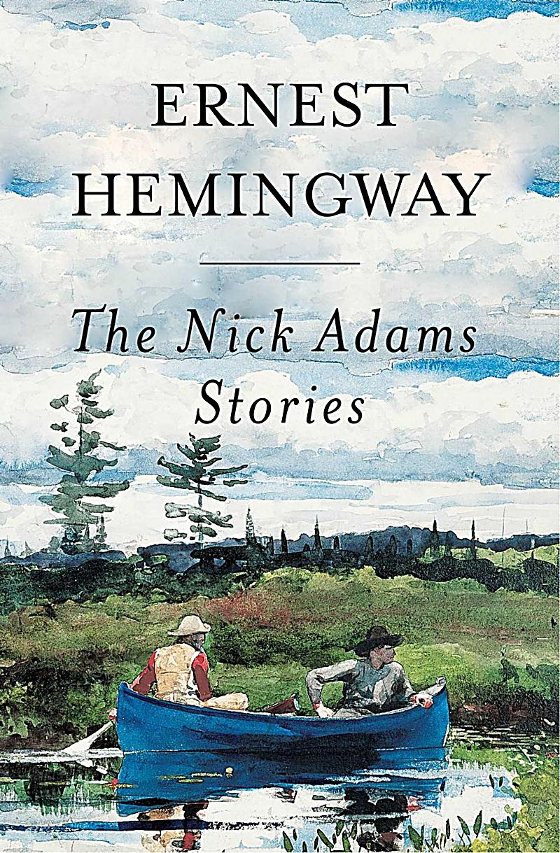 the experiences of nick in ernest hemingways short stories Struggling with themes such as innocence in ernest hemingway's the killers   protagonist in hemingway's short stories, experiences evil in the world and is a   is nick's loss of innocence an inevitable event that is merely hastened by the.